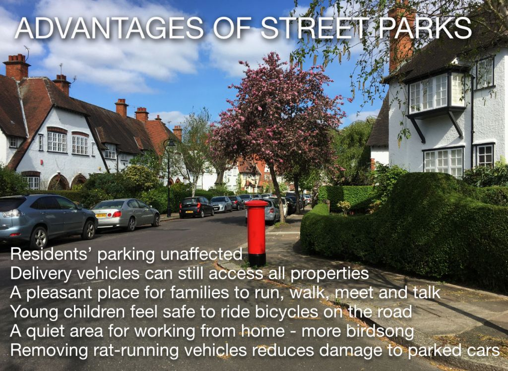 Slide listing key characteristics of street parks: Resident parking unaffected, Delivery access to all properties, pleasant place to meet, safe for children to cycle,quiet, less damage to cars from rat-running vehicles